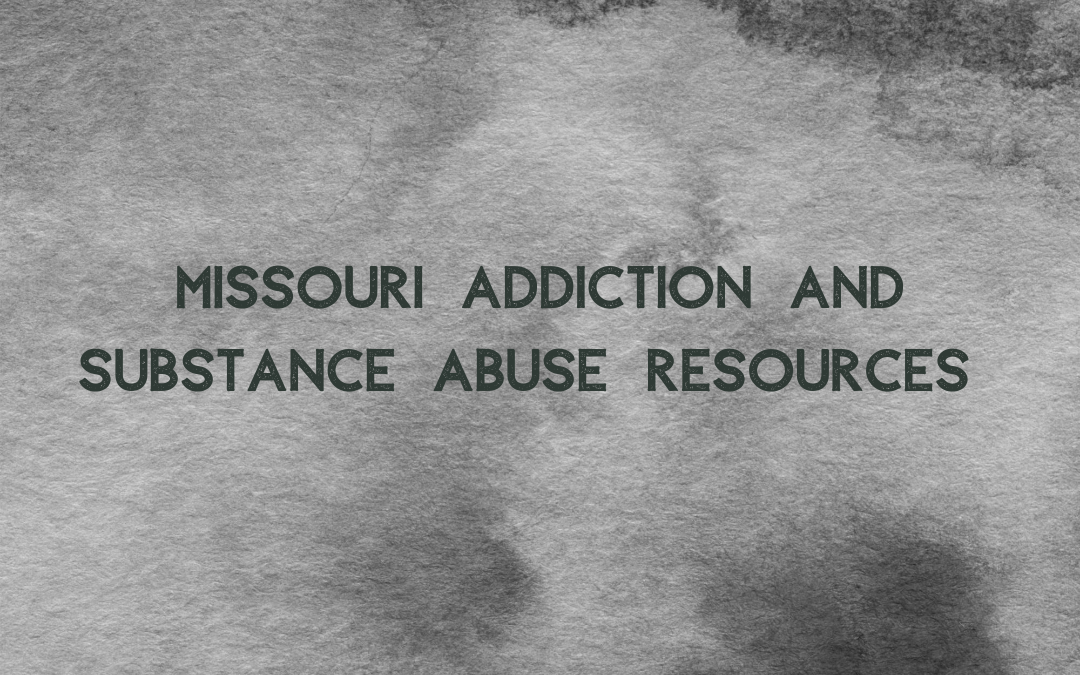Missouri Addiction and Substance Abuse Resources