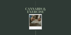 Cannabis & Exercise | What You Should Know