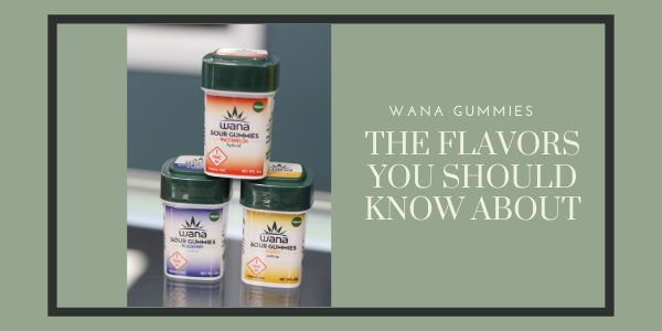 Wana Gummies | The Flavors You Should Know About