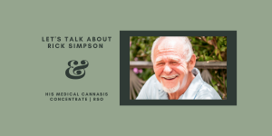 Let's Talk About Rick Simpson And His Medical Cannabis Concentrate | RSO