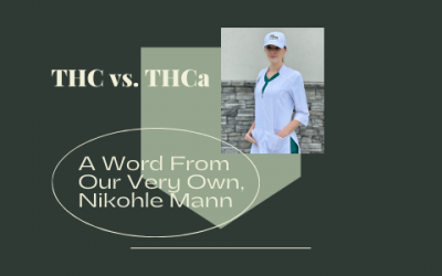 THC vs. THCa | A Word From Our Own, Nikohle Mann